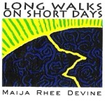 Long Walk on Short Days, by Maija Rhee Devine